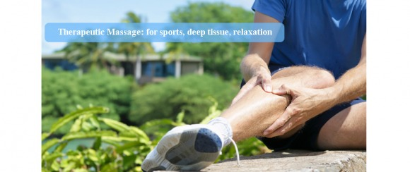 Massage: for sports, deep tissue work, relaxation