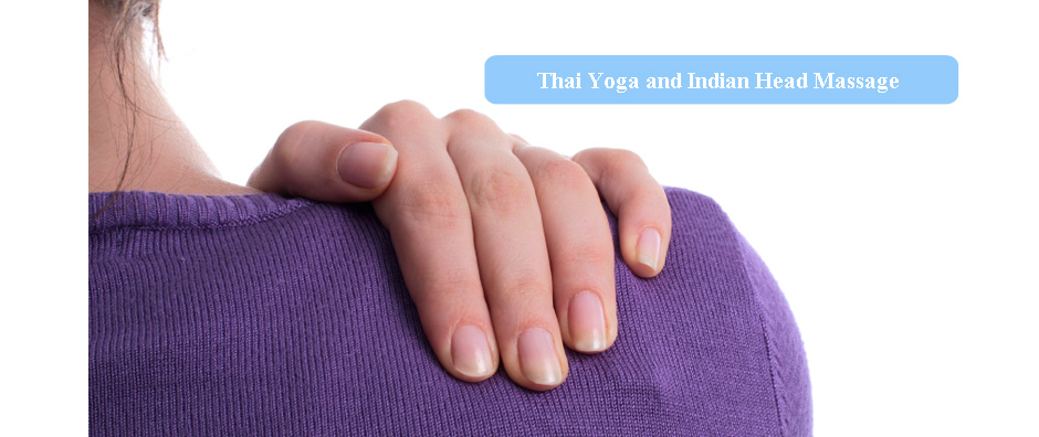 Thai Yoga Massage and Indian Head Massage
