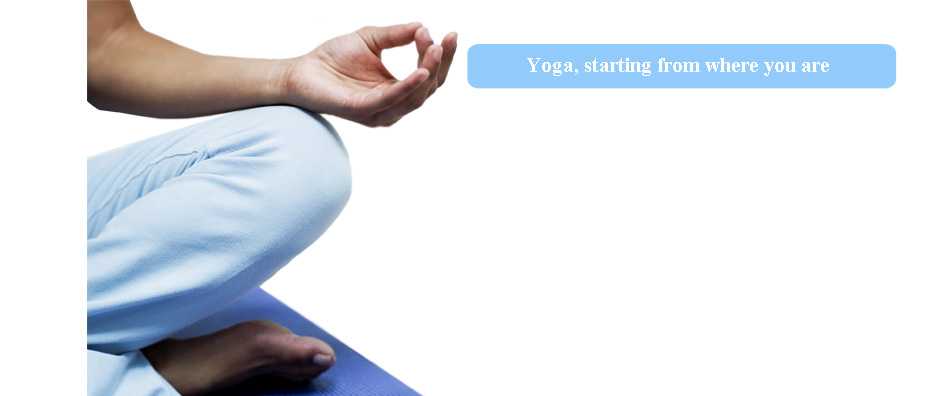 Yoga, starting from where you are.